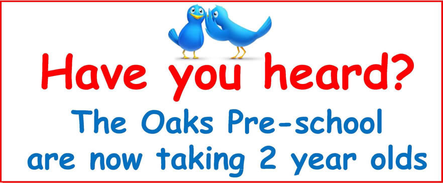 have you heard The Oaks are now taking 2-year-olds?